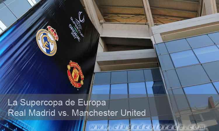 La Supercopa de Europa en Vivo Real Madrid vs. Manchester United