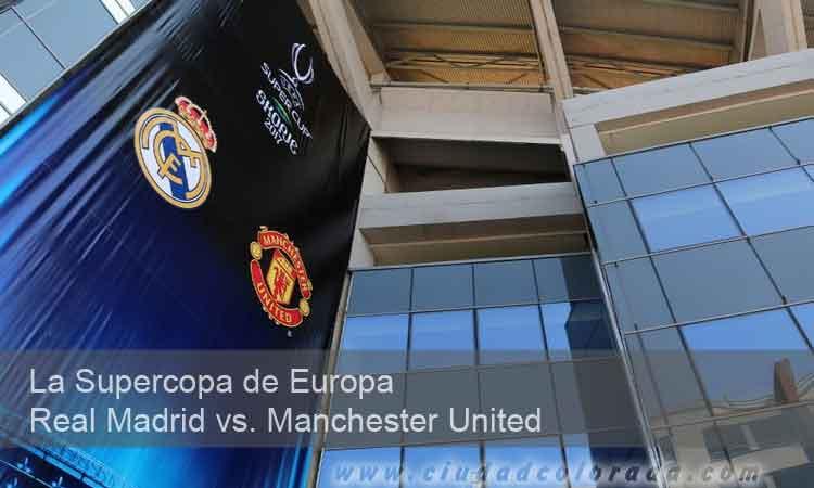 La Supercopa de Europa en Vivo Real Madrid vs. Manchester United