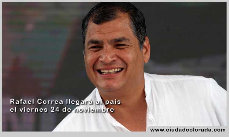 Rafael Correa confirma que volverá a Ecuador el 24 de noviembre