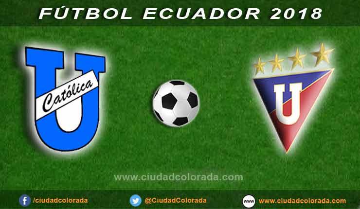 U. Católica vs Liga de Quito EN VIVO horario, alineaciones y el minuto a minuto en directo