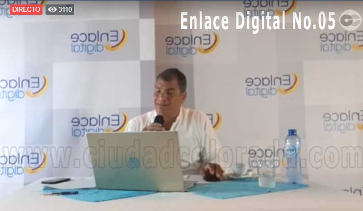 En vivo Enlace Digital No.05 con Rafael Correa