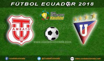 Técnico Universitario vs Liga de Quito EN VIVO   juegan por la Serie A  | FÚTBOL ECUADOR