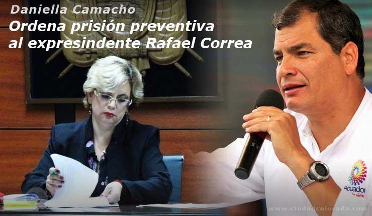 Jueza Camacho dictamina prisión preventiva contra Rafael Correa