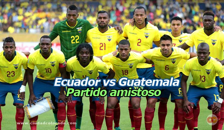 ecuador guatemala amistoso