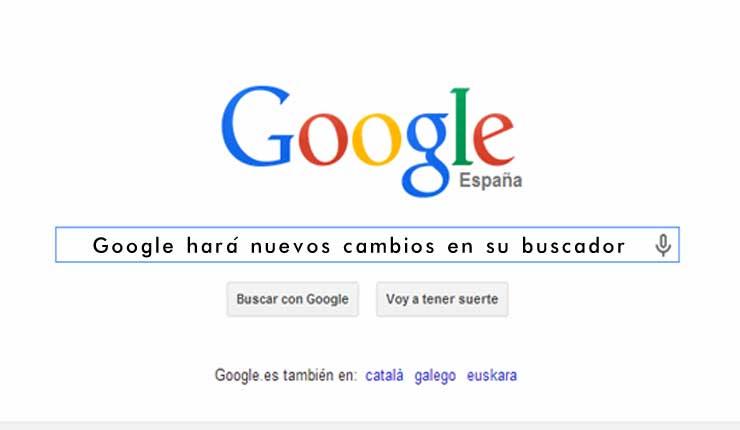 Google anuncia nuevos cambios en su buscador